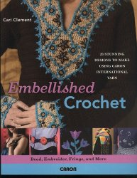 Embellished Crochet: Bead, Embroider, Fringe, and More: 28 Stunning Designs ...
