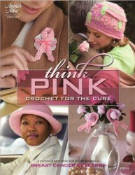 Think Pink: Crochet for the Cure