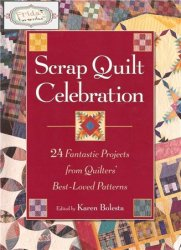 Scrap Quilt Celebration: 24 Fantastic Projects from Quilters' Best-Loved P ...