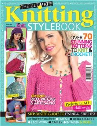 The Ultimate Knitting Stylebook: Over 70 Stunning Patterns to Knit & Croche ...