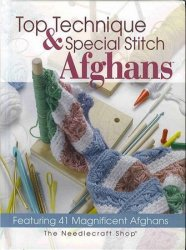Top technique and special stitch afghans