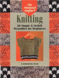 Knitting: 20 Simple & Stylish Wearables for Beginners