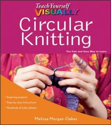 Teach Yourself VISUALLY. Circular Knitting
