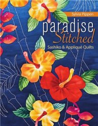 Paradise Stitched: Sashiko & Applique Quilts