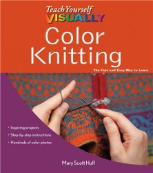 Teach Yourself Visually. Color Knitting