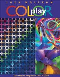 Color Play: Easy Steps to Imaginative Color in Quilt