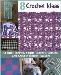 8 Crochet Ideas for Crochet Throws Simple Crochet Patterns and Crochet Blan ...