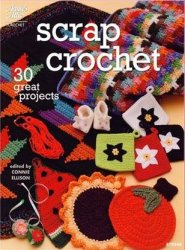 Scrap Crochet: 30 Great Projects