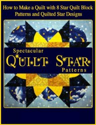 How to Make a Quilt with 8 Star Quilt Block Patterns and Quilted Star Desig ...