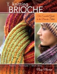 Knitting Brioche. The Essential Guide to the Brioche Stitch