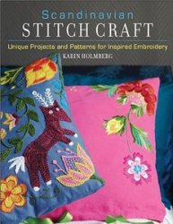 Scandinavian Stitch Craft: Unique Projects and Patterns for Inspired Embroi ...