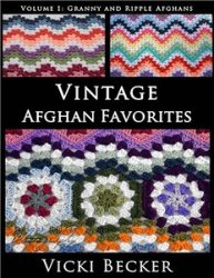 Vintage Afghan Favorites Granny and Ripple Afghans
