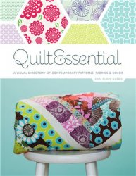 QuiltEssential: A Visual Directory of Contemporary Patterns, Fabrics, and C ...