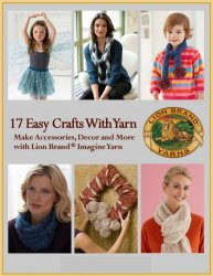 17 Easy Crafts With Yarn Make Accessories Decor and More with Lion Brand Imagine Yarn