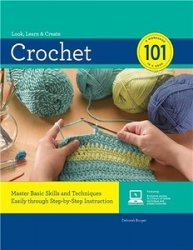 Crochet 101: Master Basic Skills and Techniques Easily through Step-by-Step ...