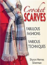 Crochet Scarves: Fabulous Fashions- Various Techniques