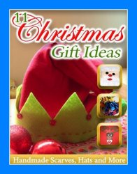 11 Christmas Gift Ideas Handmade Scarves Hats and More