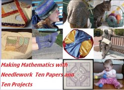 Making Mathematics with Needlework.  Ten Papers and Ten Projects