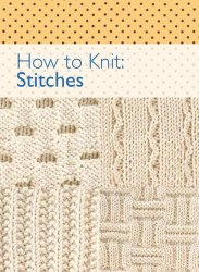 How to Knit: Stitches