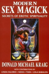 Donald Michael Kraig - Modern Sex Magick. Secrets of Erotic Spirituality