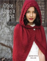 Once Upon a Knit: 28 Grimm and Glamorous Fairy-Tale Projects