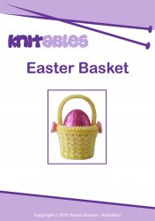 Knitables.Knitting Pattern Booklet: Easter Basket
