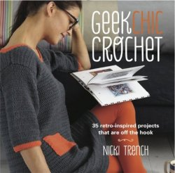Скачать Geek Chic Crochet: 35 retro-inspired projects that are off the hook
