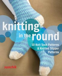 Knitting in the Round 10 Knit Sock Patterns and Knitted Slippers Patterns