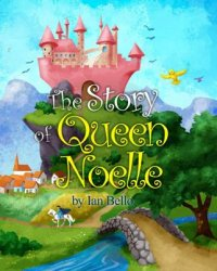 The Story of Queen Noelle