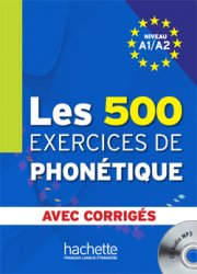 Les 500 Exercices de phonetique A1/A2