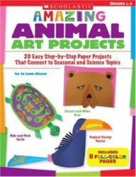 Amazing Animal Art Projects: 20 Easy Step-by-Step Paper Projects That Conne ...