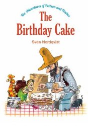The Birthday Cake (The Adventures of Pettson & Findus)