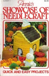 Annie's Showcase of Needlecraft №1 1981 Quick & Easy Projects