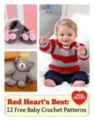 Red Hearts Best: 12 Free Baby Crochet Patterns