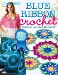 Crochet World - Blue Ribbon Crochet 2015