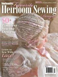 Sew Beautiful Favorite Heirloom Sewing Designs.