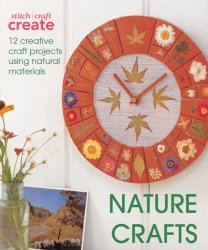 Nature Crafts: 12 Creative Craft Projects