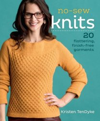No-Sew Knits: 20 Flattering, Finish-Free Garments