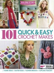 101 Quick & Easy Crochet Makes - spring 2015