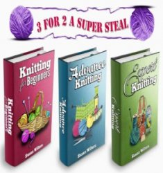Knitting: Box Set: The Complete Comprehensive Guide on How to Knit