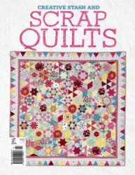 Creative Stash & Scrap Quilts №1 2015