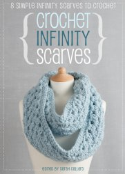 Crochet Infinity Scarves: 8 simple infinity scarves to croche
