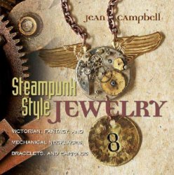 Steampunk Style Jewelry: Victorian, Fantasy, and Mechanical Necklaces, Brac ...