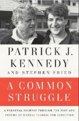 A Common Struggle: A Personal Journey Through the Past and Future of Mental ...
