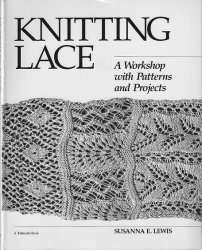 Knitting Lace: A Workshop with Patterns and Projects