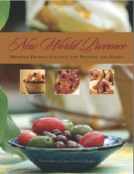 New World Provence: Modern French Cooking for Friends and Family