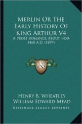 Merlin; or, The early history of King Arthur: a prose romance (about 1450-1 ...