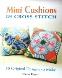 Mini Cushions in Cross Stitch: 30 Original Designs to Make