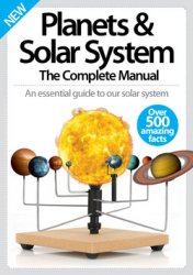 Planets & Solar System The Complete Manual