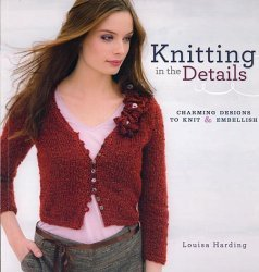 Knitting in the Details: Charming Designs to Knit and Embellish